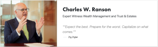 Charles W Ranson - Expert Witness Wealth Management and Trust & Estates