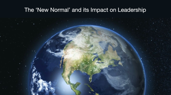 "The ""New Normal"" and its Impact on Leadership"