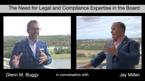 The Need for Legal and Compliance Expertise in the Board — Jay Millen in conversation with Glenn Buggy