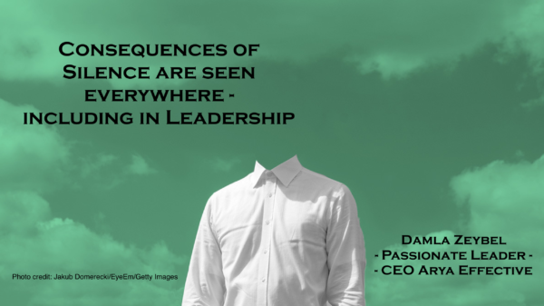 Consequences of Silence are seen everywhere, including in Leadership