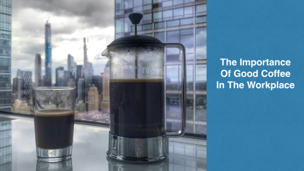 The Importance of Good Coffee in the Workplace