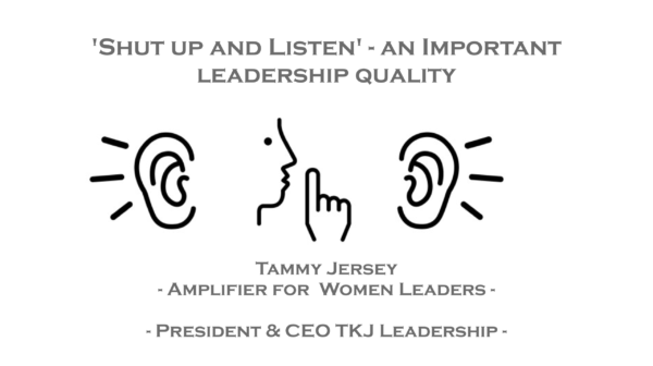 'Shut up and Listen' — An Important Leadership Quality