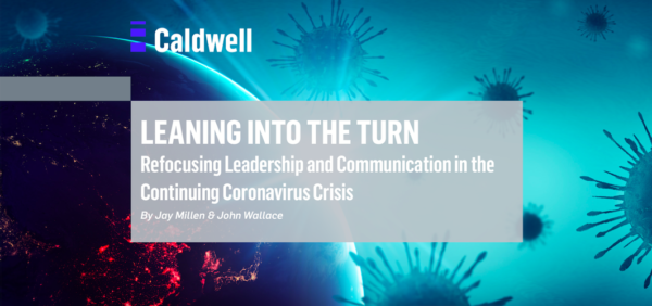 Leaning into the Turn — Refocusing Leadership and Communication in the Continuing Coronavirus Crisis