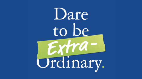 Dare to be Extra-Ordinary