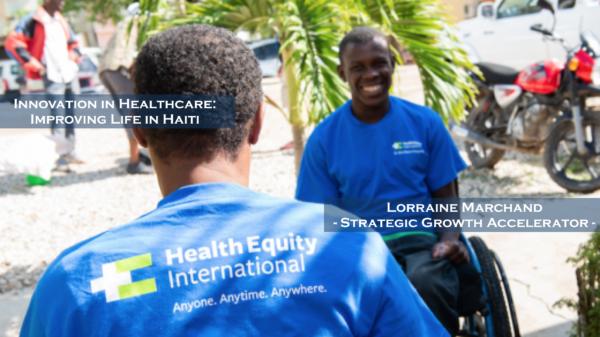 Innovation in Healthcare: Improving Life in Haiti