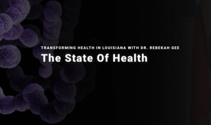 Transforming Health in Louisiana – The State of Health