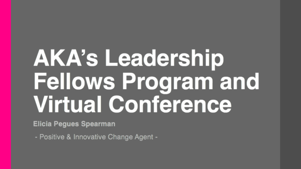 AKA's Leadership Fellows Program and Virtual Conference