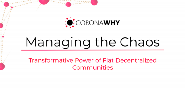 Managing the Chaos — Transformative Power of Flat Decentralized Communities