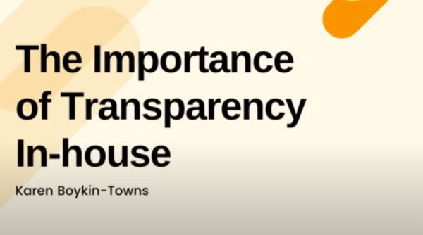 The Importance of Transparency In-house