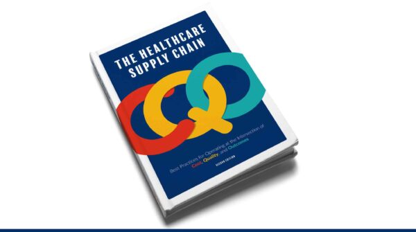 "Author – ""Healthcare Supply Chain at the intersection of Cost, Quality and Outcomes"""
