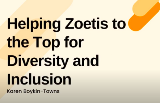 Helping Zoetis to the Top for Diversity and Inclusion