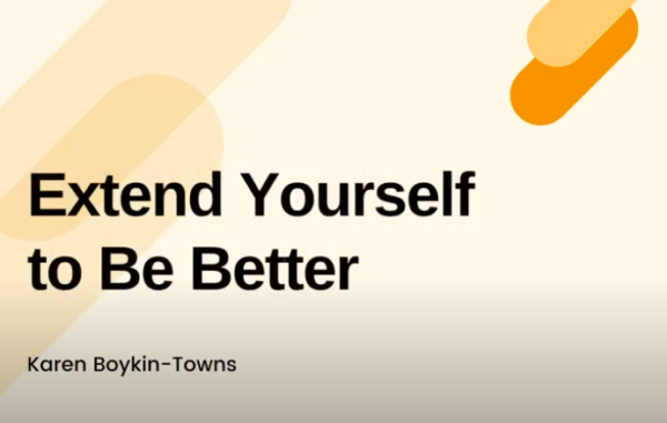 Extend Yourself to Be Better