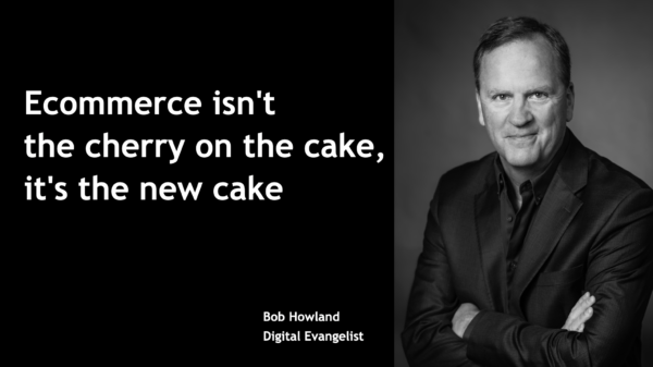 eCommerce isn't the cherry on the cake, it's the new cake
