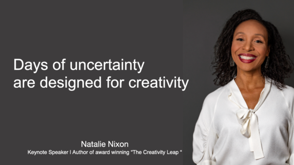Days of uncertainty are designed for creativity