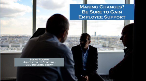 Making Changes? Be sure to gain employee support
