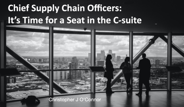 Chief Supply Chain Officers: It's Time for a Seat in the C-suite