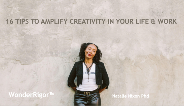 16 Tips to Amplify Creativity in Your Life and Work