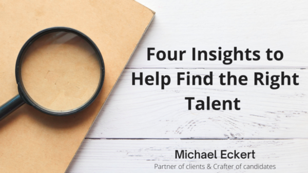 Four Insights to Help Find the Right Talent