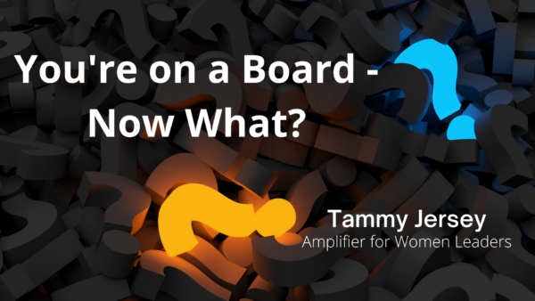 You're on a Board – Now What?
