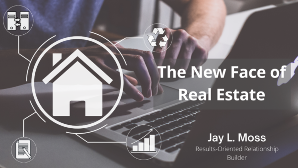 The New Face of Real Estate