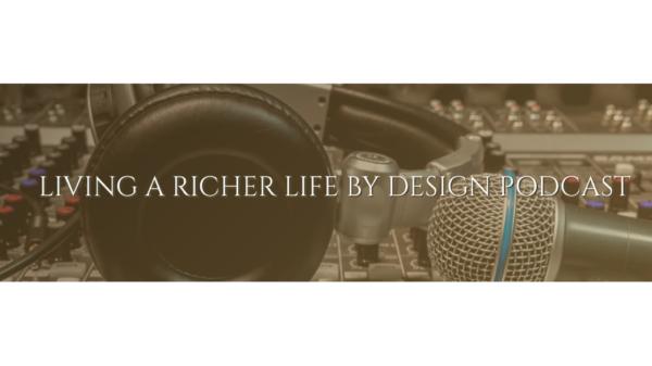 Living a Richer Life Podcast