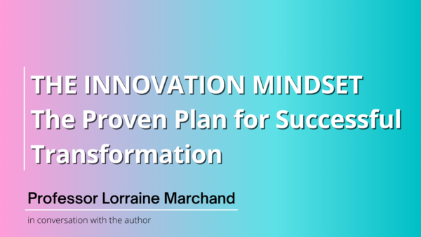The Innovation Mindset — The Proven Plan for Successful Transformation
