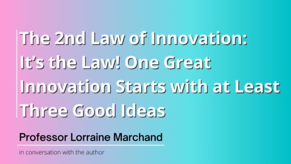 Law 2: It's the Law! One Great Innovation Starts with at Least Three Good Ideas