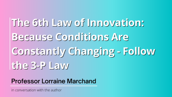 Law 6: Because Conditions Are Constantly Changing – Follow the 3-P Law