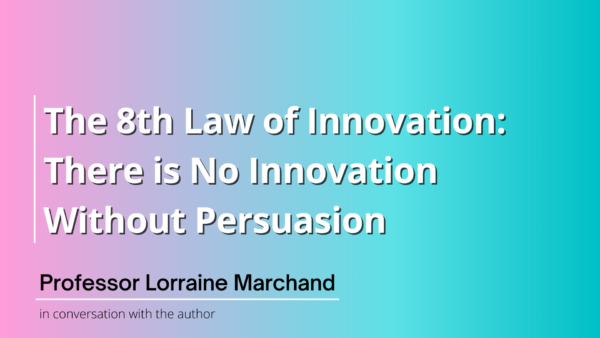 Law 8: There is No Innovation Without Persuasion