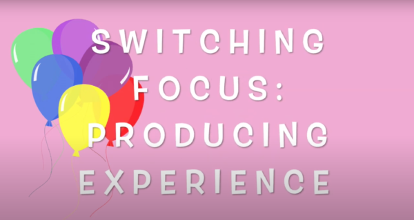 Switching Focus: Producing Experience