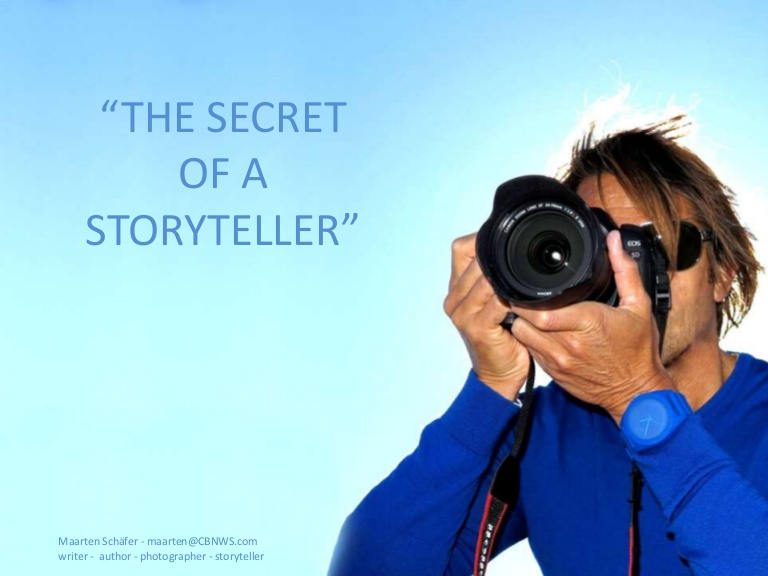 """The Secret of a Storyteller"""