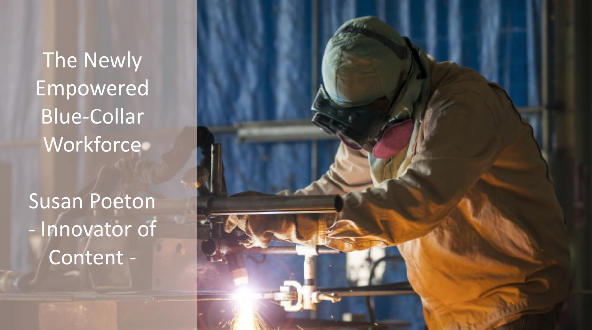 The Newly Empowered Blue-Collar Workforce