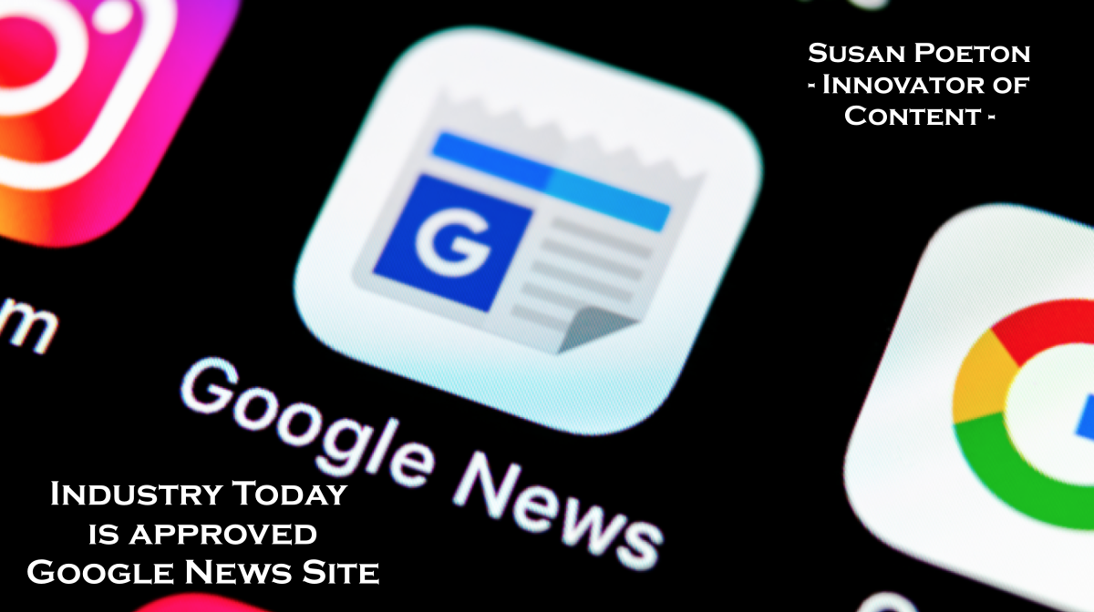 Industry Today has been approved as a Google News Site