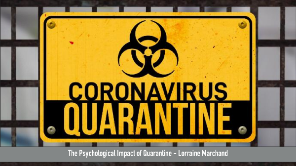 The Psychological Impact of Quarantine