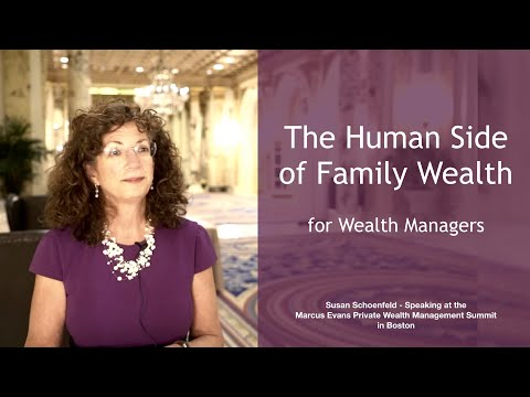 The Human Side of Family Wealth – for Wealth Managers