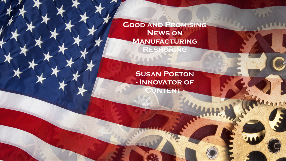 Good and promising news on manufacturing reshoring