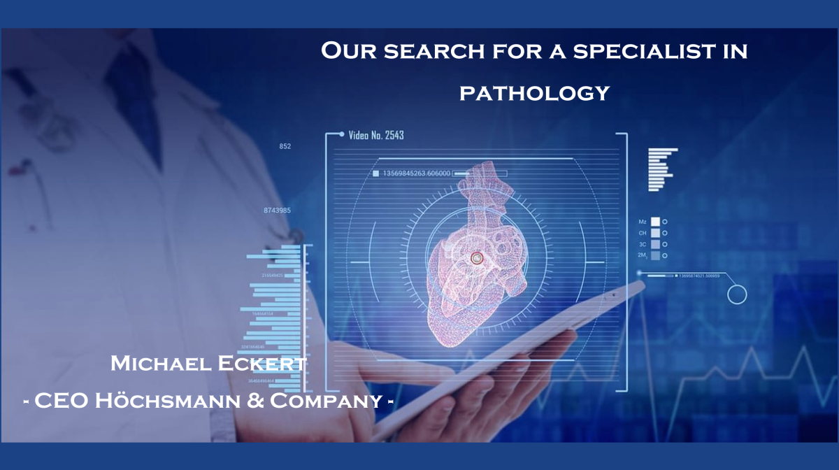 Our search for a specialist in pathology