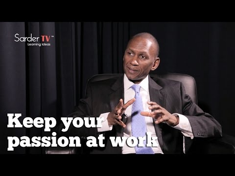 How do you keep a passion for your work?