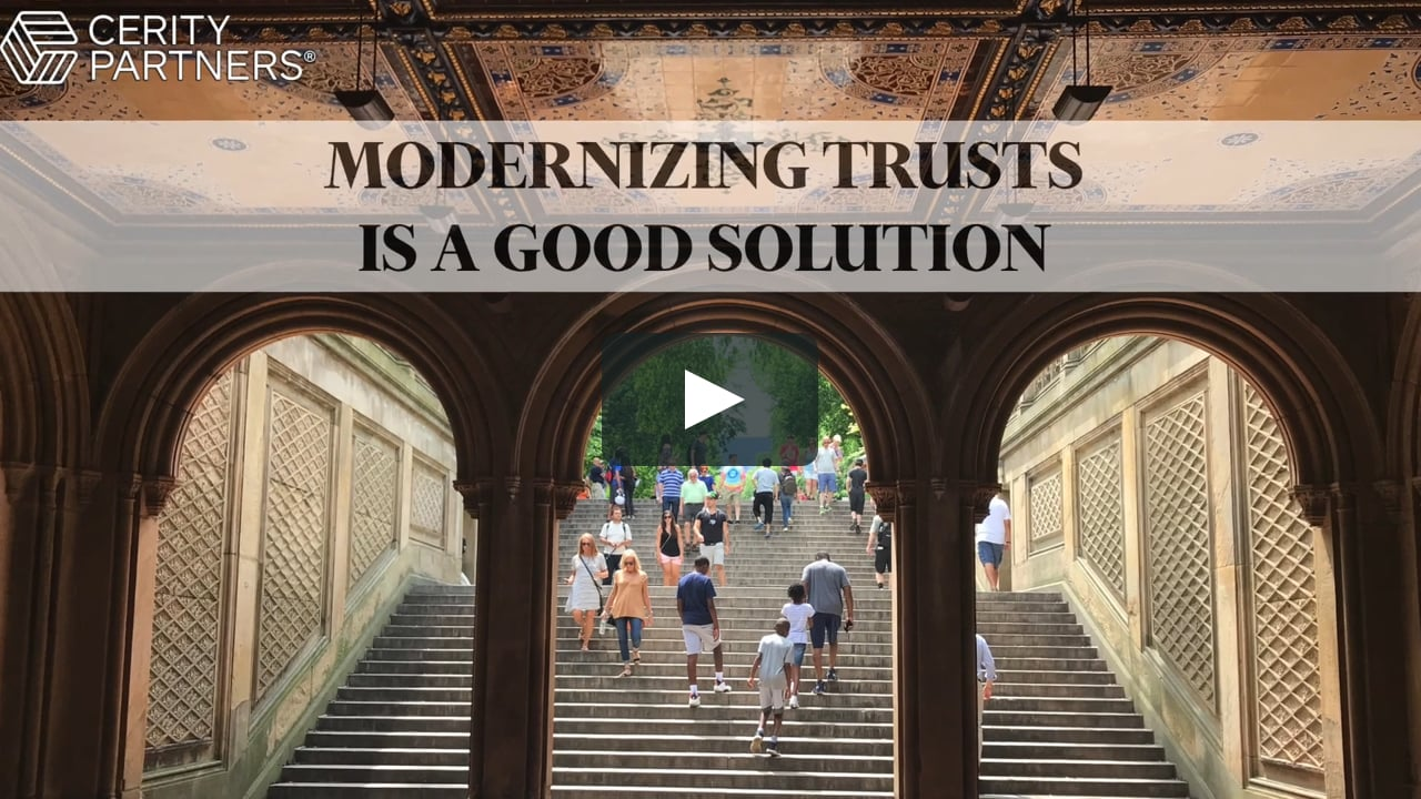Modernizing Trusts is a Good Solution