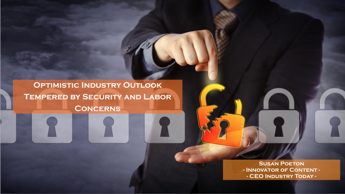 Optimistic Industry Outlook Tempered by Security and Labor Concerns