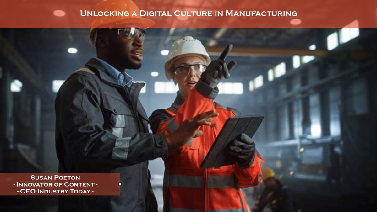 Unlocking a Digital Culture in Manufacturing
