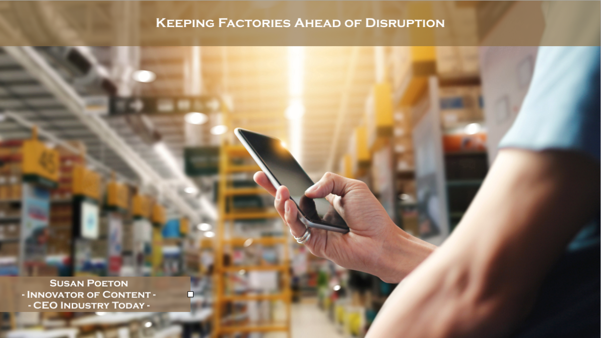 Keeping Factories Ahead of Disruption